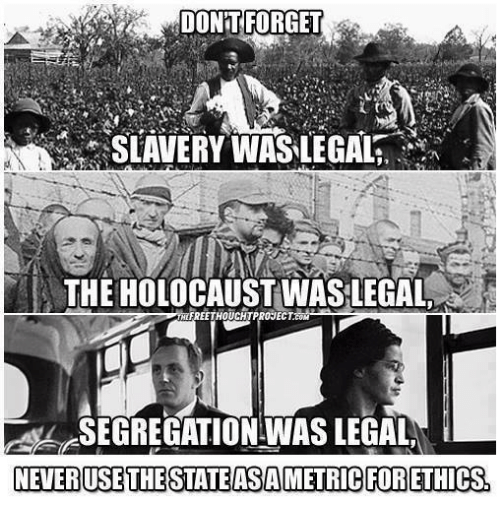 dont-forget-slavery-was-legal-the-holocaust-waslegal-segregationwas-legal-5575940